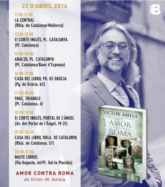 "Firmas de Sant Jordi 2014 de Víctor Amela, ""Amor contra Roma"" (Ediciones B)"